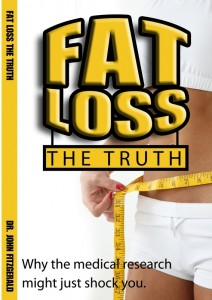 """Fat Loss - The Truth"", by Dr. John Fitzgerald, D.C."
